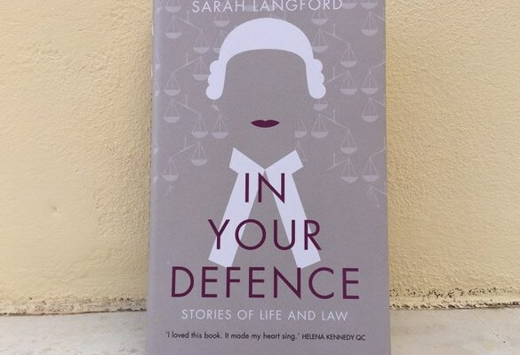 In Your Defence by Sarah Langford - a review | Garden Court